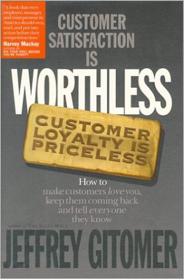 Customer Satisfaction Is Worthless, Customer Loyalty Is Priceless cover