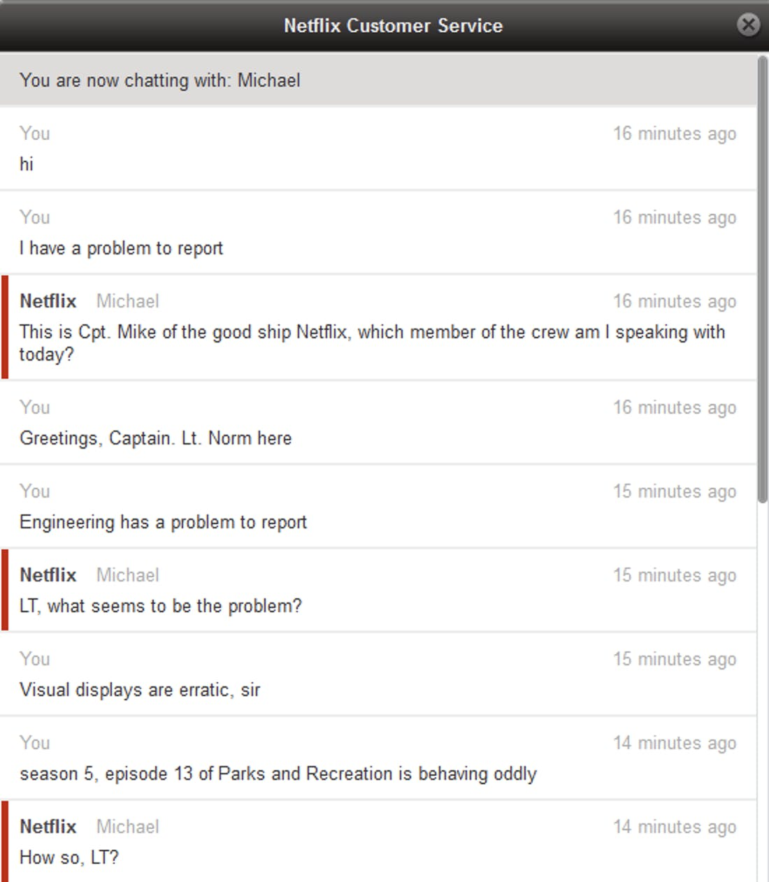 A Netflix customer service rep start off the conversation with: This is Captain Mike of the good ship Netflix, which member of the crew am I speaking with today?